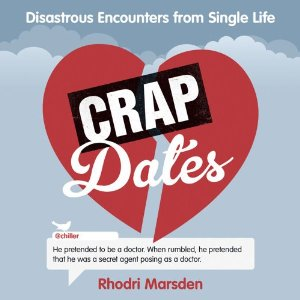 Crap Dates by Rhodri Marsden.